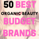 50 BEST BUDGET ORGANIC BEAUTY BRANDS